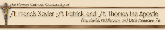 St. Francis/St. Patrick and St. Thomas, Roman Catholic Churches, Friendsville/Middletown and Little Meadows, PA